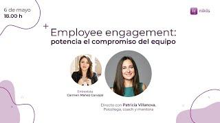 Employee engagement: potencia el compromiso del equipo