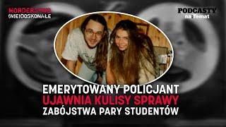 Emerytowany policjant ujawnia kulisy sprawy zabójstwa pary studentów | MORDERSTWO (NIE)DOSKONAŁE #35