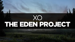 [LYRICS] The Eden Project   XO