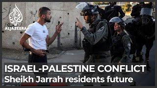What is next for Jerusalem's Sheikh Jarrah Palestinian residents?