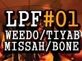 LPF 01 - TIYAB / MISSAH / WEEDO / BONE - Ma musique