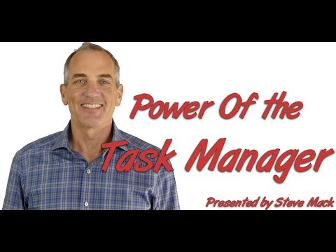 Power Of The Task Manager: Presented By Steve Mack