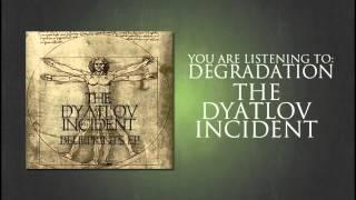 "The Dyatlov Incident ""Degradation"""