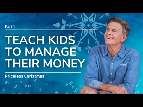 Teach Them to Manage Their Money, Part 1 - Chip Ingram