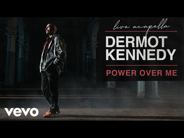 Power Over Me (Live) - Dermot Kennedy