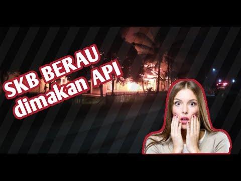 GEDUNG LEGEND BERAU (SKB) KEBAKARAN,DIMAKAN API