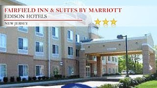 Fairfield Inn & Suites by Marriott Edison - South Plainfield - Edison Hotels, New Jersey