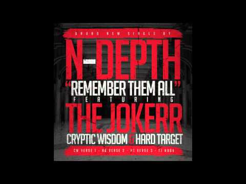 N-Depth ft. The Jokerr, Cryptic Wisdom, & Hard Target - Remember Them All