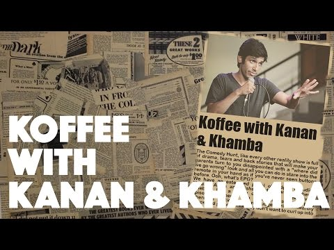 Koffee with Kanan (& Khamba)