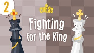 Chess for Kids - Episode 2: Fighting for the King
