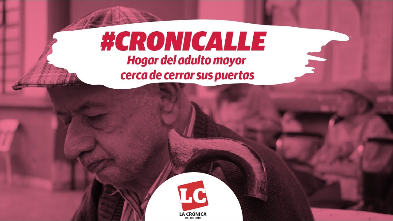 #Cronicalle | Hogar del adulto mayor cerca de cerrar sus puertas