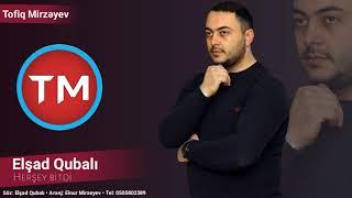 Elsad Qubali - Her sey bitdi 2019