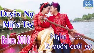 duyen-no-mien-tay-lien-khuc-nhac-tru-tinh-bolero-mien-tay-chon-loc-hay-nhat-2018-2