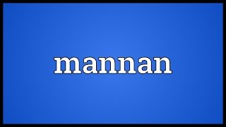 Mannan Meaning