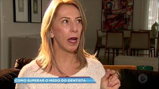 Especialistas falam sobre como superar o medo do dentista