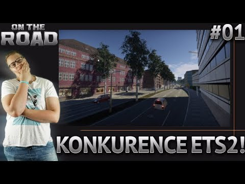 KONKURENCE EURO TRUCK SIMULATORU! | On The Road #01