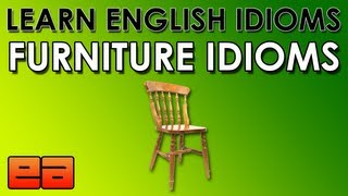 Furniture & Household Item Idioms - Learn English Idioms - EnglishAnyone.com