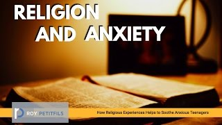 Why Religion Helps Anxious Teens