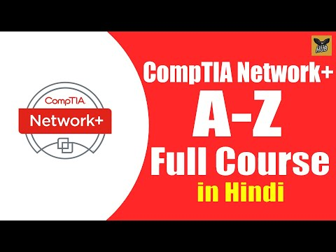 CompTIA Network+ N10-007 Full Course in One Video | Full Tutorial for Beginners to Expert [Hindi]