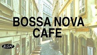 【Cafe Music】Bossa Nova Instrumental Music - Relaxing Music - Background Music