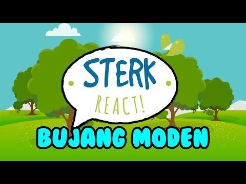 Sterk React!: BUJANG MODEN | Sterk Production