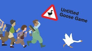 Untitled Goose Game - GOOSE DOES WHAT HE WANTS