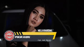 Nella Kharisma - Pikir Keri (Official Music Video)