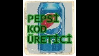 Pepsi Kod Üretici 2018  SINIR YOK!!