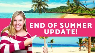 End of Summer Update (and what's next!)