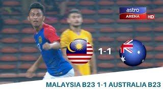 Malaysia B23 1-1 Australia B23 | Perlawanan Persahabatan | Astro Arena