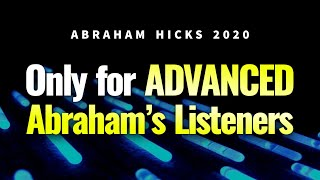 Abraham Hicks 2020 - Only For ADVANCED Abrahams Listeners. | Law Of Attraction