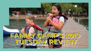 Green Bay 2019: Family Camp 5 (Tuesday Review)