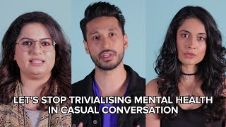 We Need To Stop Using Terms That Trivialise Mental Health In Casual Conversation