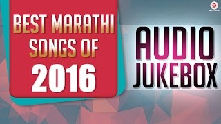 Best Marathi Songs Of 2016 - Audio Jukebox - Zingaat & more