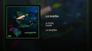 A.CHAL, Darell   LA DUEÑA