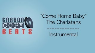 Come Home Baby -Instrumental / Karaoke (In The Style Of The Charlatans)