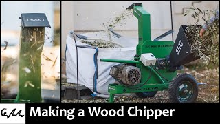 Making a Wood Chipper