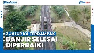 2 Jalur KA Terdampak Banjir Selesai Perbaikan, Pemberangkatan Stasiun Gambir & Senen Berjalan Normal