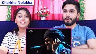 INDIANS react to Charkha Nolakha, Atif Aslam and Qayaas