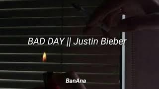 Bad Day || Justin Bieber (sub. Español)
