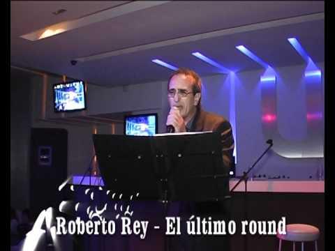 ROBERTO REY - EL ULTIMO ROUND