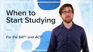 Tips and Tricks: When to Start Studying for the ACT®/SAT®