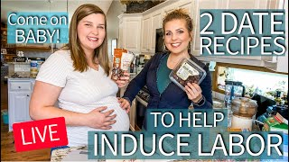 2 Date Recipes to Help Induce Labor! LIVE with my Sister! | Sarah Lavonne