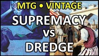 [2017-03-26] [VINTAGE] Supremacy vs Dredge