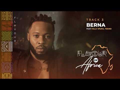 Flavour - Berna (feat. Fally Ipupa & Tekno)