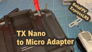 BetaFPV ExpressLRS Nano to Micro TX Adapter DIY