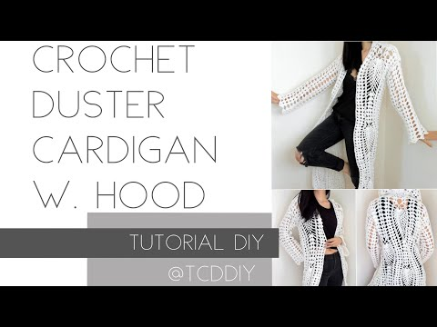 Crochet Pineapple Stitch Duster Cardigan with Hood | Tutorial DIY