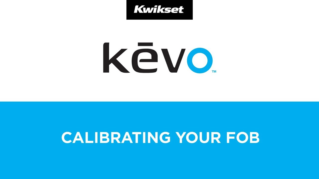 Calibrating Your Fob - Kwikset Kevo Electronic Bluetooth Enabled Smart Lock