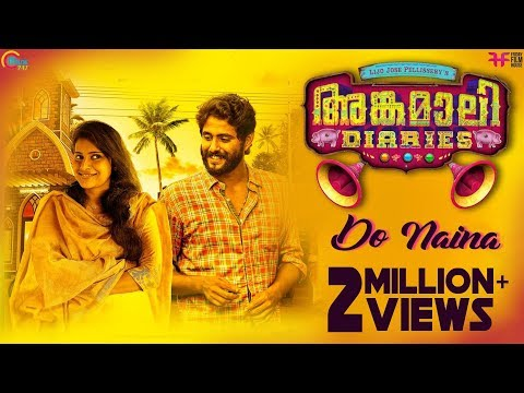 Do Naina - Angamaly Diaries Official Video Song
