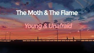 The Moth & The Flame - Young & Unafraid (Subtítulos en Ingles y Español)